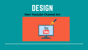 Design own Youtube channel art